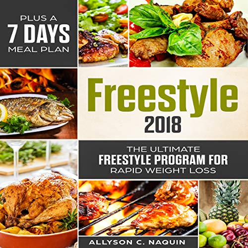 Freestyle 2018: The Ultimate Freestyle Program for Rapid Weight Loss Plus a 7 Days Meal Plan audiobook cover art