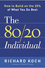 The 80/20 Individual: How to Build on the 20% of What You do Best Kindle Edition