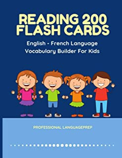 Reading 200 Flash Cards English - French Language Vocabulary Builder For Kids: Practice Basic Sight Words list activities ...