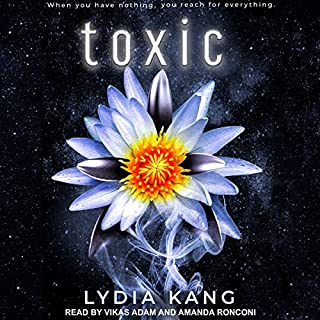 Toxic                   By:                                                                                                                                 Lydia Kang                               Narrated by:                                                                                                                                 Vikas Adam,                                                                                        Amanda Ronconi                      Length: 11 hrs     11 ratings     Overall 4.5