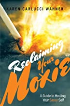 Reclaiming Your Moxie: A Guide to Healing Your Sassy Self (1)