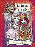 La Reina Rebelde (Ever After High)...