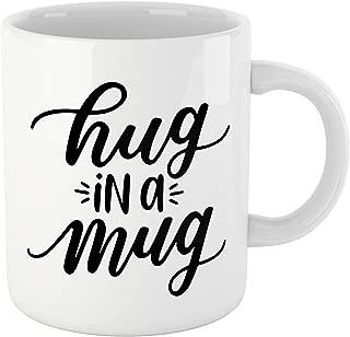Coffee Mug -- HUG IN A MUG! Coffee breaks just got a whole new meaning! ..