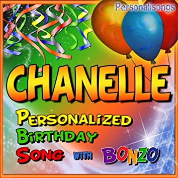 Chanelle Personalized Birthday Song With Bonzo