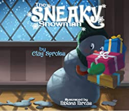 The Sneaky Snowman: A Christmas Story