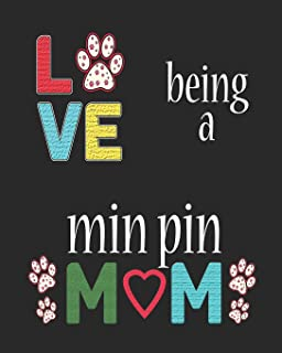 Love Being a Min Pin Mom: 2019 Monthly Planner Miniature Pinscher