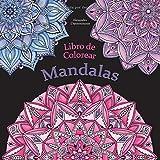 Libro de Colorear - Mandalas: Pintar y relajarse. Un libro de colorear sobre fondo negro para que se...