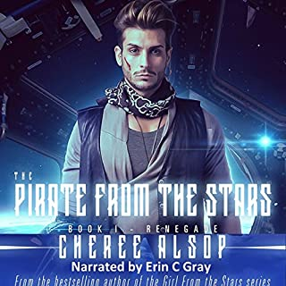 Renegade     The Pirate from the Stars, Book 1              By:                                                                                                                                 Cheree Alsop                               Narrated by:                                                                                                                                 Erin C Gray                      Length: 6 hrs and 16 mins     2 ratings     Overall 4.0