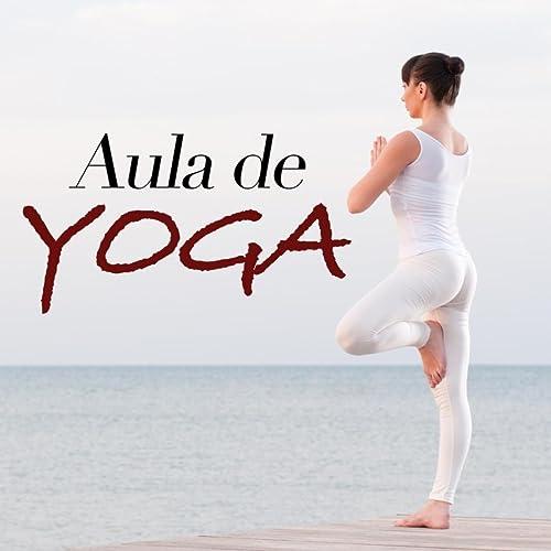 Aula de Yoga - Música New Age Relaxante para Emagrecer by ...