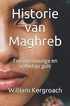 Historie van Maghreb: Een eenvoudige en volledige gids (Dutch Edition)