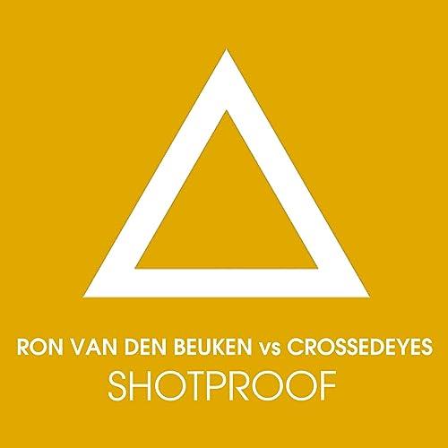 Shotproof (Remixes) de Ron van den Beuken and Crossed Eyes en ...