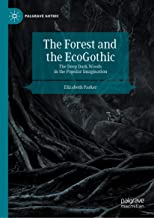 The Forest and the EcoGothic: The Deep Dark Woods in the Popular Imagination (Palgrave Gothic) (English Edition)