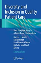 Diversity and Inclusion in Quality Patient Care: Your Story/Our Story – A Case-Based Compendium