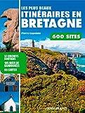 Les plus beaux itinéraires en Bretagne,...