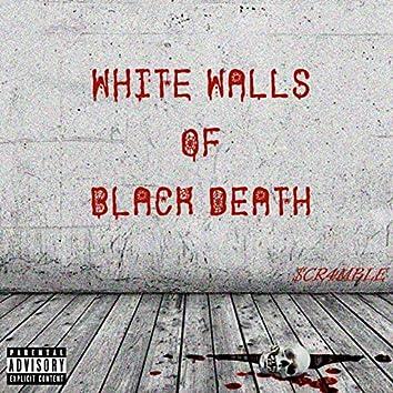 White Walls of Black Death