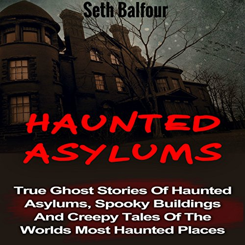 Haunted Asylums audiobook cover art
