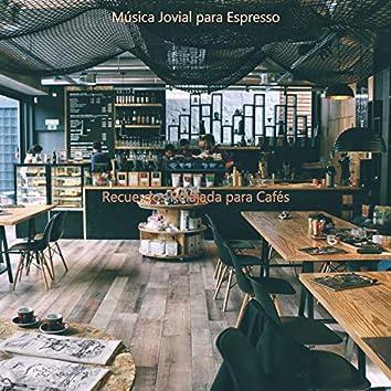 Recuerdos Relajada para Cafés
