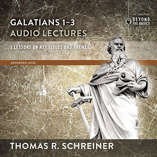 Galatians 1-3: Audio Lectures audiobook cover art