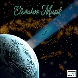 Elevator Musik [Explicit]