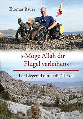 Möge Allah dir Flügel verleihen: Per Liegerad durch die Türkei