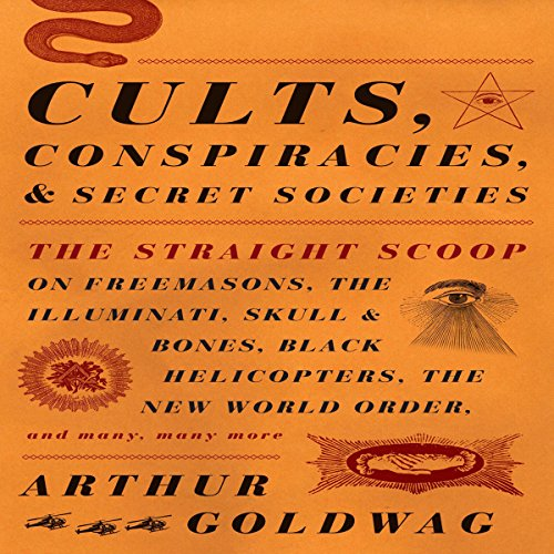 Cults, Conspiracies, and Secret Societies  audiobook cover art