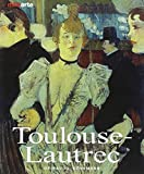Toulouse-Lautrec. Vita e opere