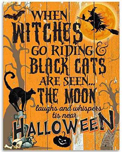 When Witches Go Riding Black Cats are Seen The Moon Laughs and Whispers tis Near Halloween - 11x14 Unframed Art Print - Great Gift and Decor for Halloween Under $15