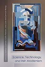 Science, Technology, and Irish Modernism (Irish Studies)