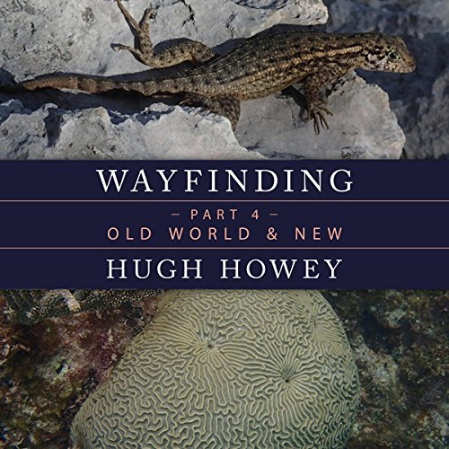 Wayfinding Part 4: Old World & New                   By:                                                                                                                                 Hugh Howey                               Narrated by:                                                                                                                                 Graham Vick                      Length: 1 hr and 5 mins     3 ratings     Overall 4.7