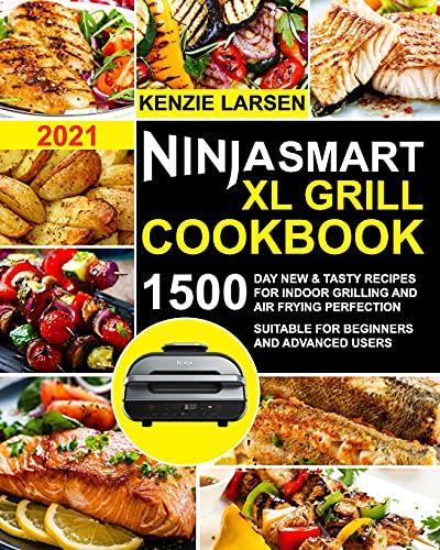 Ninja Smart XL Grill Cookbook 2021: 1500-Day New &...