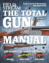 By David E. Petzal - Field & Stream the Total Gun Manual (8/19/12)