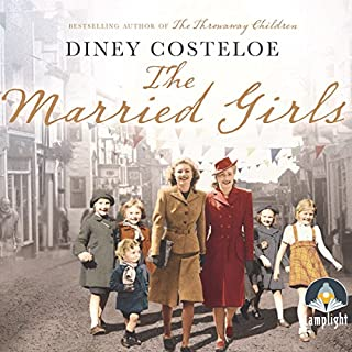 The Married Girls                   By:                                                                                                                                 Diney Costeloe                               Narrated by:                                                                                                                                 Juliette Burton                      Length: 15 hrs and 54 mins     195 ratings     Overall 4.6