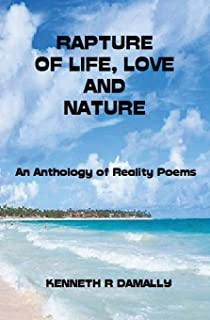 Rapture of Life, Love & Nature: An Anthology of Reality Poems