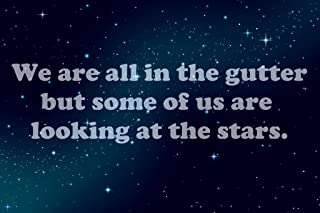 We are All in The Gutter But Some of Us are Looking at The Stars Cubicle Locker Mini Art Poster 8x12