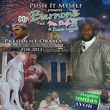 President Obama I'm Still On Your Team (Push It Myself Presents)