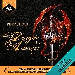 Le Dragon des Arcanes     Les Lames du Cardinal 3              De :                                                                                                                                 Pierre Pevel                               Lu par :                                                                                                                                 Nicolas Planchais                      Durée : 10 h et 32 min     13 notations     Global 4,8