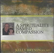A Spirituality Named Compassion