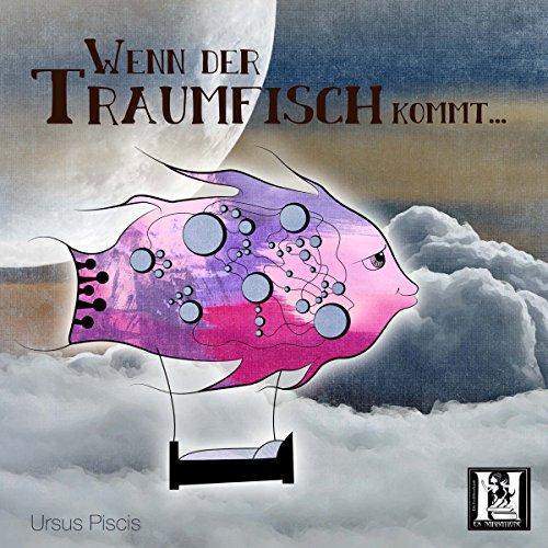 Wenn der Traumfisch kommt audiobook cover art
