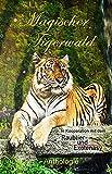 Magischer Tigerwald (German Edition)