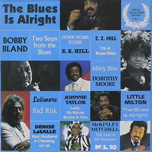Blues Is Alright 1 by Various Artists, ZZ Hill, Little Milton, Denise LaSalle, Dorothy Moore, Johnnie (1993-02-25)