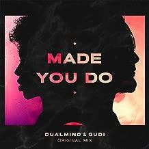 Made You Do