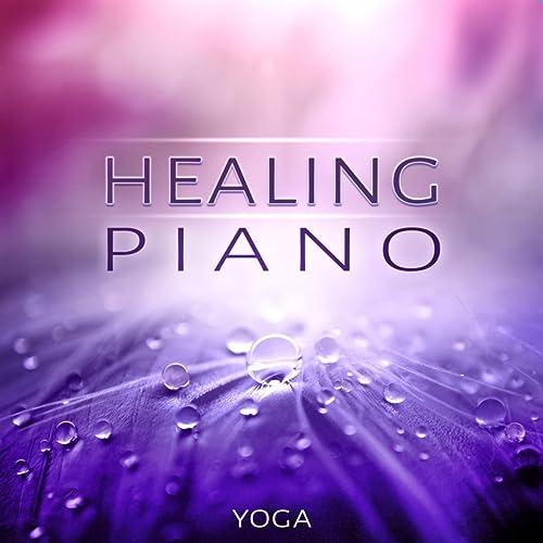 Healing Piano (Yoga) - Relaxing Nature Pure Sounds, Healing ...