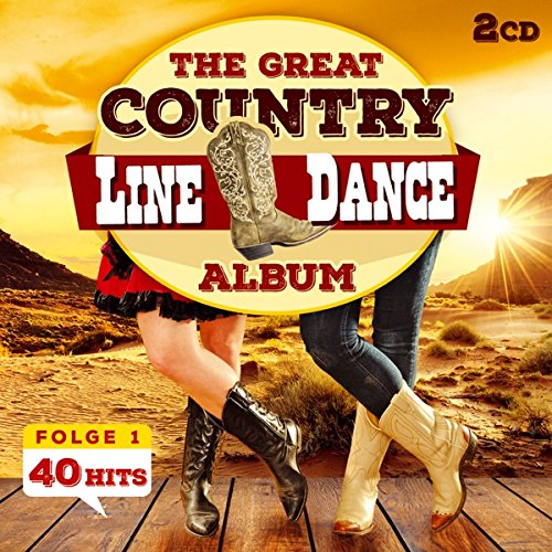 Line Dance; The great Country Line Dance Album; 40 Hits; Achy breaky heart; Boot scootin boogie; Watermelon Crawl; Chattahoochee; Honky tonk; Cowboy Casanova; All american girl; Cotton eye joe; i feel lucky; Redneck woman; hillbilly shoes; Pop a top