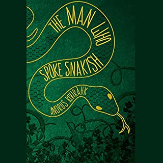 The Man Who Spoke Snakish audiobook cover art