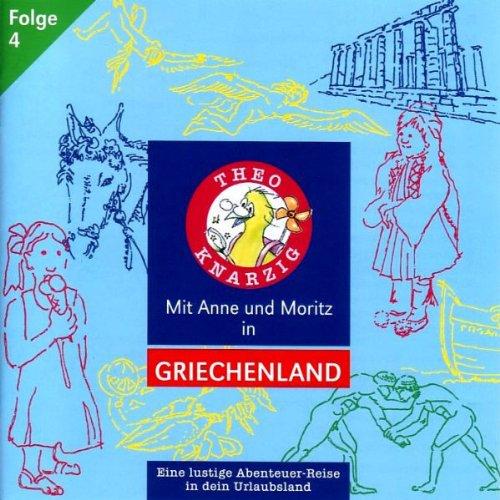 Mit Anne und Moritz in Griechenland (Theo Knarzig 4) Titelbild