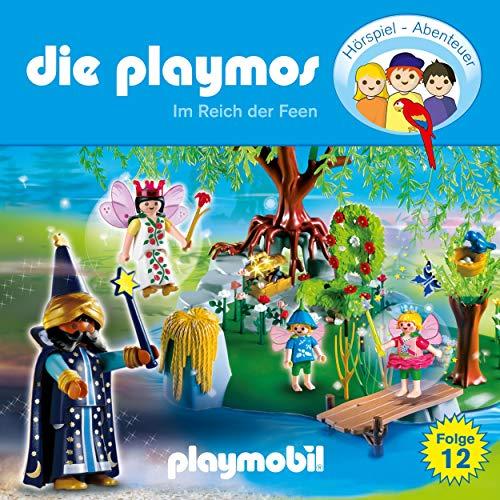 Im Reich der Feen. Das Original Playmobil Hörspiel: Die Playmos 12