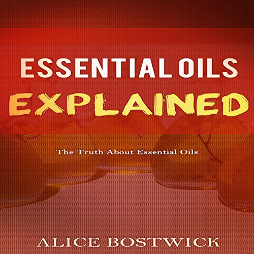 Essential Oils Explained audiobook cover art