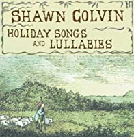 Holiday Songs And Lullabies by SHAWN COLVIN (1998-10-27)
