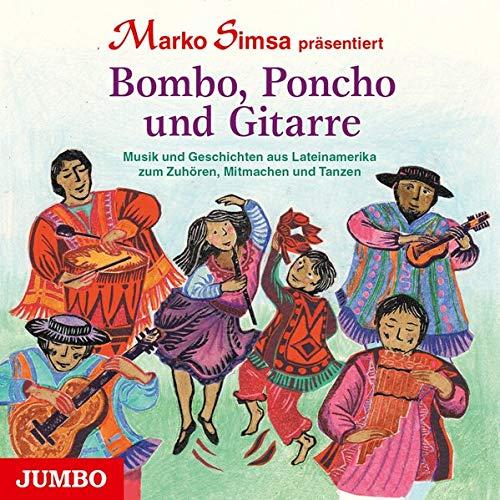 Bombo, Poncho und Gitarre: Musik und Geschichten aus Lateinamerika zum Zuhören, Mitmachen und Tanzen