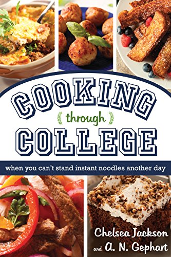 Cooking Through College: When You Can't Stand Instant Noodles Another Day
